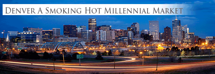 Denver a Smoking Hot Millennial Market